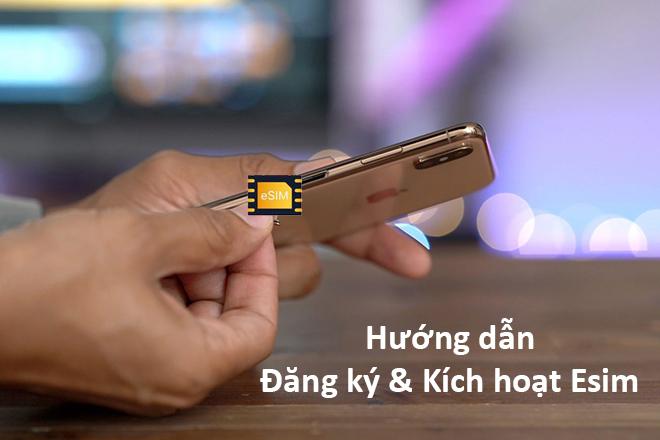 Hướng dẫn đăng ký và kích hoạt sử dụng eSim trên iphone